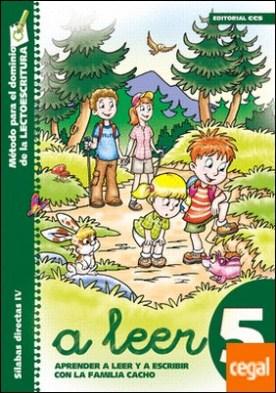 A leer 5 . Aprender a leer y escribir con la familia Cacho