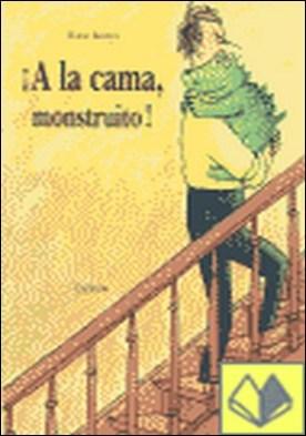 A LA CAMA MONSTRUITO