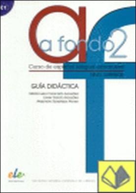 A fondo 2 Guía didáctica por Coronado González, M.ª Luisa PDF