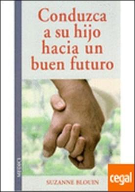 CONDUZCA A SU HIJO HACIA UN BUEN FUTURO