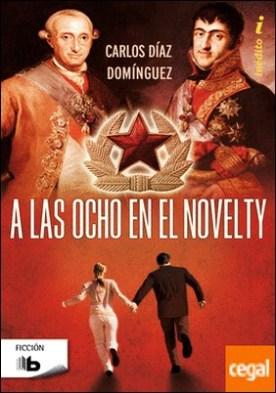 A las ocho en el Novelty por Díaz Domínguez, Carlos PDF