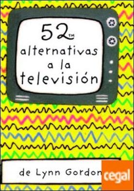 Baraja 52 alternativas a la television por Gordon,Lynn PDF