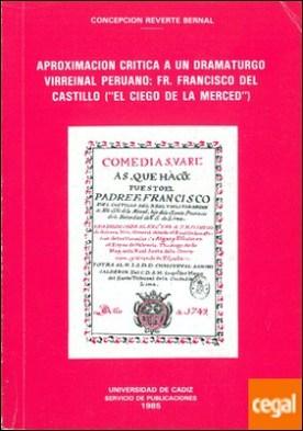Aproximación crítica a un dramaturgo virreinal peruano: Fr. Francisco del Castillo (