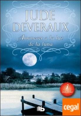 Amanecer a la luz de la luna (Trilogía Moonlight 1) por Deveraux, Jude PDF