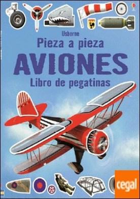 Aviones. Pieza a pieza. Libro de pegatinas