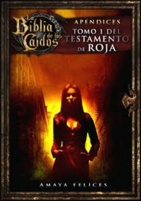 La Biblia de los Caídos. Tomo 1 del testamento de Roja por Amaya Felices PDF