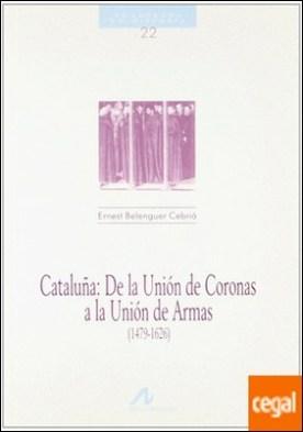 Cataluña, de la unión de coronas a la unión de armas