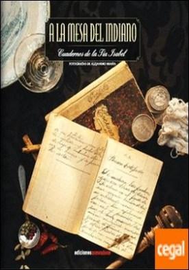 A la mesa del indiano . cuadernos de la tía Isabel por Fernández Braña, Alejandro PDF