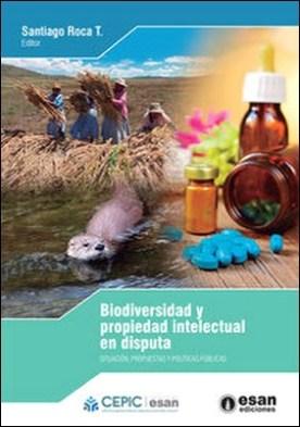 Biodiversidad y propiedad intelectual en disputa. Situación, propuestas y políticas públicas
