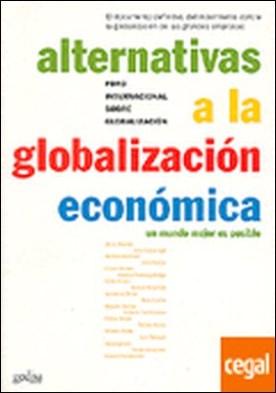 Alternativas a la globalización económica . un mundo mejor es posible