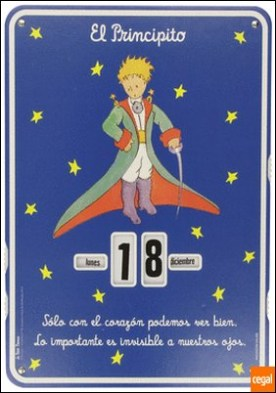 Calendario El Principito 2014 Sólo con el corazón podemos ver bien (calendario) . Lo importante es invisible a nuestros ojos por AA.VV.