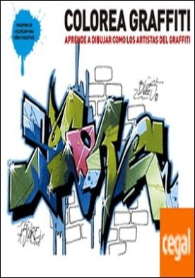 Colorea Graffiti . Aprende a dibujar como los artistas del Graffiti
