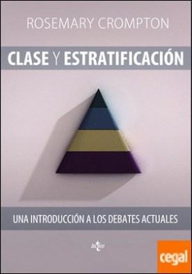 Clase y estratificación . Una introducción a los debates actuales