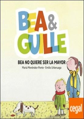 Bea & Guille 2. Bea no quiere ser la mayor