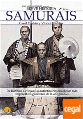 Breve historia de los samuráis . De Ronnins a Ninjas: La auténtica historia de los más implacables guerreros de la antigüedad por Gaskin, Carol PDF