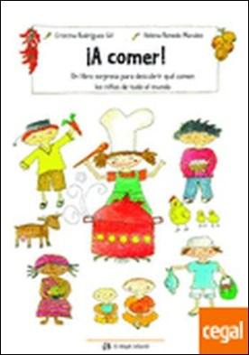 A comer! . Un libro sorpresa para descubrir qué comen los niños de todo el. mundo