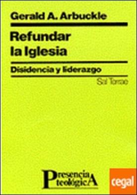 089 - Refundar la Iglesia. Disidencia y liderazgo