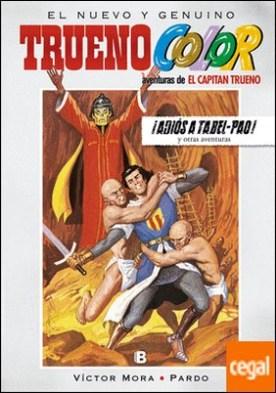 ¡Adiós a Tabel-Pao! Y otras aventuras de El Capitán Trueno (Trueno Color 19)