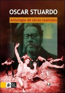 Antología de obras teatrales de Oscar Stuardo por Oscar Stuardo