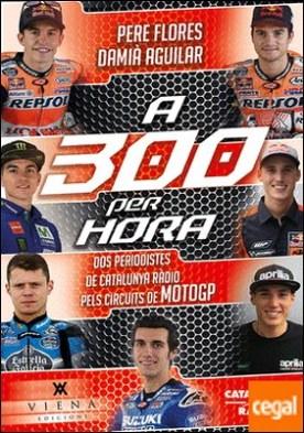 A 300 per hora . Dos periodistes de Catalunya Ràdio pels circuits de MotoGP