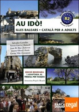 Au idò! Català per a adults. Nivell B2. Illes Balears