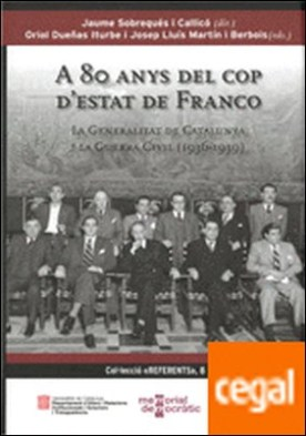80 anys del cop d'estat de Franco. La Generalitat de Catalunya i la Guerra Civil (1936-1939)/A