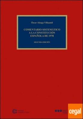 Comentario sistemático a la Constitución española de 1978 por Alzaga Villaamil, Óscar PDF