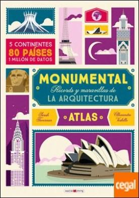 Atlas Monumental . Récords y maravillas de la arquitectura