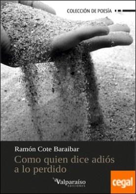 Como quien dice adiós a lo perdido por Cote Baraibar, Ramón