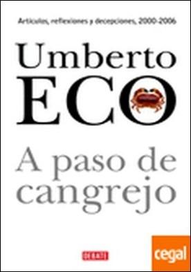 A paso de cangrejo . Artículos, reflexiones y decepciones (2000-2006)
