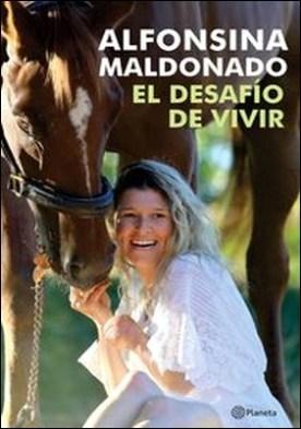 Alfonsina Maldonado. El desafío de vivir por Alfonsina Maldonado PDF