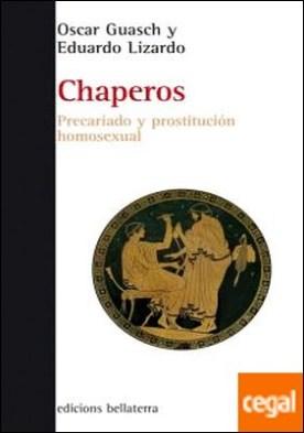 CHAPEROS . Precariado y prostitución homosexual