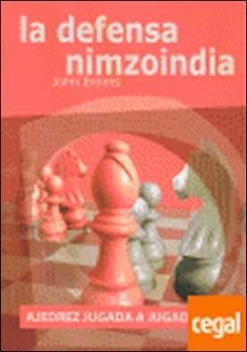 Ajedrez jugada a jugada . la defensa Nimzoindia por Emms, John PDF