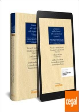 Comentarios a la Ley General de la Seguridad Social (Volumen III) (Papel + e-book) . Régimen General de la Seguridad Social I: campo de aplicación; afiliación, cotización y recaudación; disposiciones comunes: sistemas especiales agrario y de empleados del hogar.