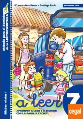 A leer 7 . Aprender a leer y escribir con la familia Cacho por Ramos Ruiz, Mª Inmaculada PDF