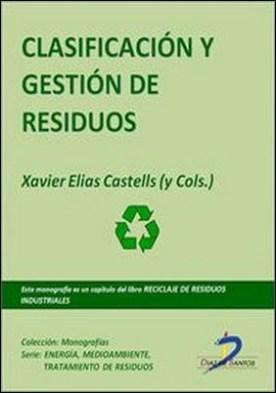 Clasificación y gestión de residuos. Reciclaje de residuos industriales