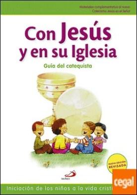 Con Jesús en su Iglesia - Guía del catequista . Iniciación de los niños a la vida cristiana - 2