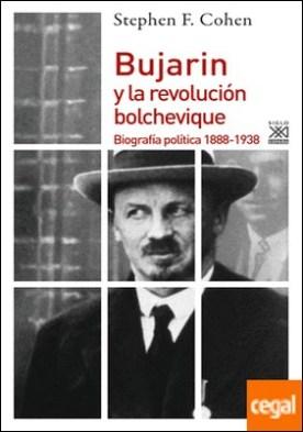 Bujarin y la Revolución bolchevique . Biografía política 1888-1938