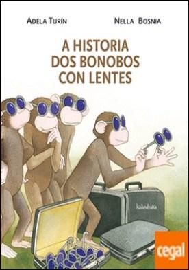A historia dos bonobos con lentes