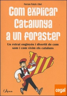 Com explicar Catalunya a un foraster por Folch, Ferran PDF