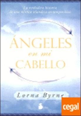 ANGELES EN MI CABELLO . (Mismo Libro que Angeles a mi Alrededor)