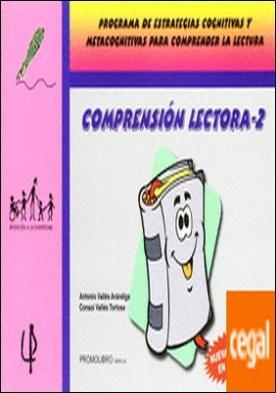 COMPRENSION LECTORA 2 . Programa de estrategias cognitivas y metacognitivas para compren