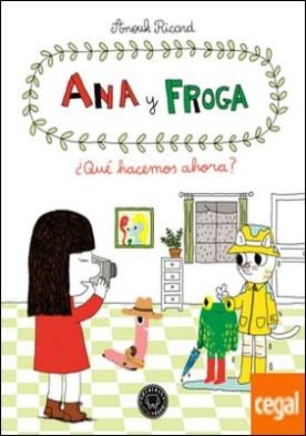 Ana y Froga, tomo 2: ¿Qué hacemos ahora? por Ricard, Anouk PDF