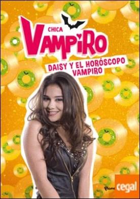 Chica Vampiro. Daisy y el horóscopo vampiro . Narrativa 5