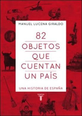 82 objetos que cuentan un país. Una historia de España
