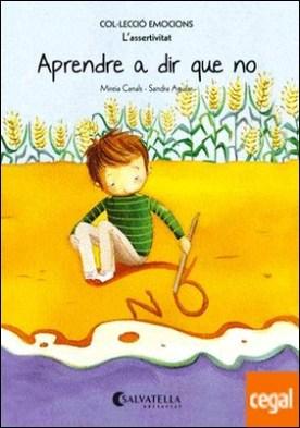 Aprendre a dir que no (rústica) . Emocions 7 (L'assertivitat)
