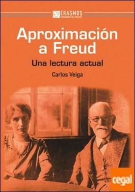 Aproximación a Freud. . Una lectura actual