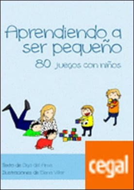 Aprendiendo a Ser Pequeño por Del Ama García, Olga PDF