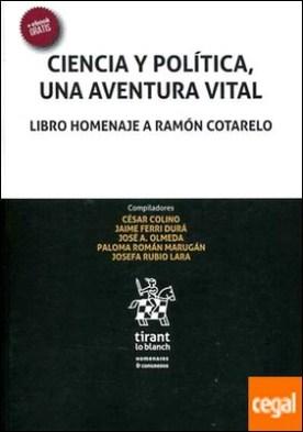 Ciencia y Política, una aventura vital . Libro Homenaje a Ramón Cotarelo por Ferri Durá, Jaime