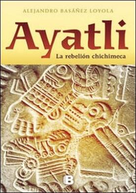 Ayatli. La rebelión Chichimeca
